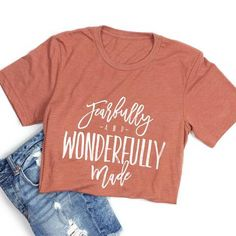 "Current Processing time for this item is 5-6 business days before it ships out. This is a super-soft unisex t-shirt with one of our ""Fearfully and Wonderfully Made"" designs. Fit: Unisex and runs true"