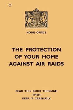 The Protection of Your Home Against Air Raids, Home Office, 1938.  Though not technically a book, it did require me to pay attention whilst reading, and it is really interesting.