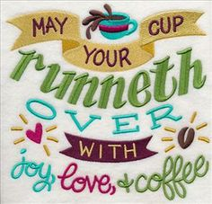 May Your Cup Runneth Over with Joy, Love and Coffee - Embroidered Waffle Weave Hand/Dish Towel I Love Coffee, Coffee Art, My Coffee, Coffee Shop, Sweet Coffee, Coffee Break, Coffee Drinks, Coffee Cups, Machine Embroidery Designs
