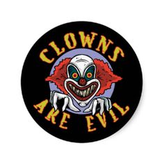 Scary clown and text Clowns Are Evil on creepy t-shirts, buttons, magnets, tote bags and more evil clown gifts. Click on the Customize It link to personalize any item by adding a name or your own message.