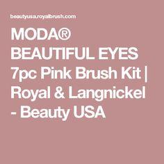 MODA® BEAUTIFUL EYES 7pc Pink Brush Kit   Royal & Langnickel - Beauty USA