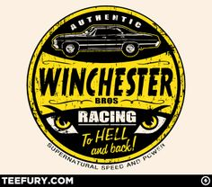 Win Bros. Racing  http://www.teefury.com/archive/1324/Winchester_Bros_Racing/