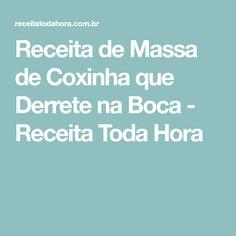 Receita de Massa de Coxinha que Derrete na Boca - Receita Toda Hora Food And Drink, Cooking, Blog, Fresca, Master Chef, Lactose, Economics, Bananas, Chocolates