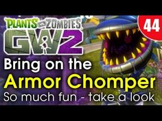 Plants vs Zombies Garden Warfare 2 - Armor Chomper Tips and Gameplay!