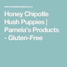 Honey Chipotle Hush Puppies  |  Pamela's Products - Gluten-Free