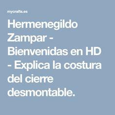 Hermenegildo Zampar - Bienvenidas en HD - Explica la costura del cierre desmontable.