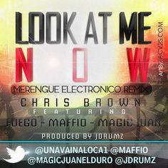 Look At Me Now (Merengue Electronico Remix) -Chris Brown feat. Maffio Fuego & Magic Juan by Frezita Alkatraks ★ ☆★ ☆   Free Listening on SoundCloud