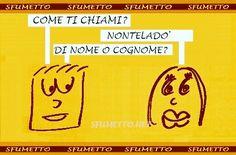 Dalle barzellette stupide di Sfumetto Www.sfumetto.net #barzellette #ridere #umorismo