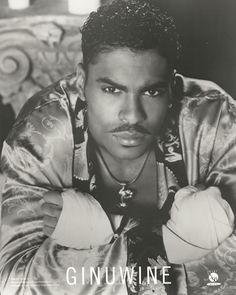 I liked them pretty boys!  Ginuwine back in the day...his picture was always on my wall!
