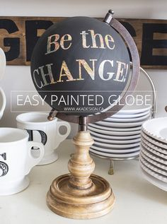 Easy Painted Globe - Be the Change! - I've long admired all those pretty hand painted globes I've seen on etsy and anthropologie.