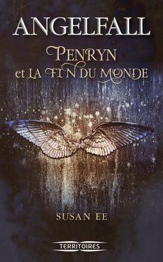 Penryn et la fin du monde, tome 1 : Angelfall / Susan Ee. - Fleuve noir (Territoires), 2014
