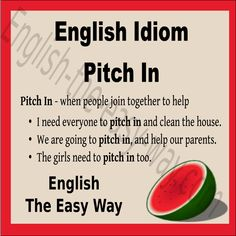 Can every please _________ in the kitchen . 1. pitch 2. help 3. both #EnglishIdiom