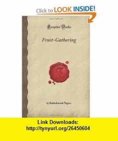 Fruit-Gathering (Forgotten ) (9781605066691) Rabindranath Tagore , ISBN-10: 1605066699  , ISBN-13: 978-1605066691 ,  , tutorials , pdf , ebook , torrent , downloads , rapidshare , filesonic , hotfile , megaupload , fileserve