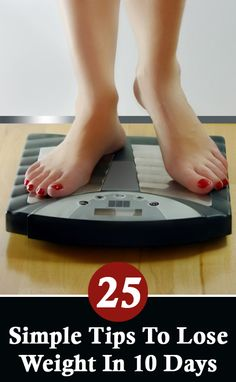 25 Simple Tips To Lose Weight In 10 Days