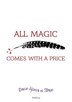 OUAT Quote  All magic comes with a price Art Print by CLM Design