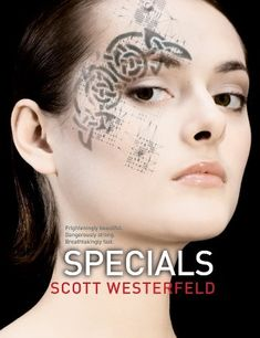 Ugly Series: Specials Book Three By Scott Westerfield
