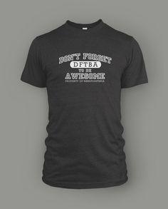 Pick up one of these swanky new DFTBA University shirts!
