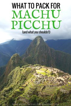 What to pack for Machu Picchu. A detailed list of all the items you should bring when visiting the Inca ruins. Also includes a list of all the things you shouldn't take to plan your perfect trip to the World Wonder of Machu Picchu.