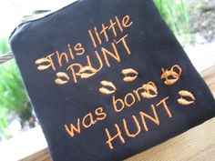 Embroidered Deer Hunting Camo Onesies.  Embroidered Deer tracks with the saying This little Runt was born to Hunt. $18.50, via Etsy.