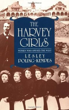 I just finished reading The Harvey Girls: Women Who Opened the West by Lesley Poling-Kempes. Date, Used Books, Books To Read, Harvey House, Harvey Girls, Women In History, Family History, Book Girl, Feature Film