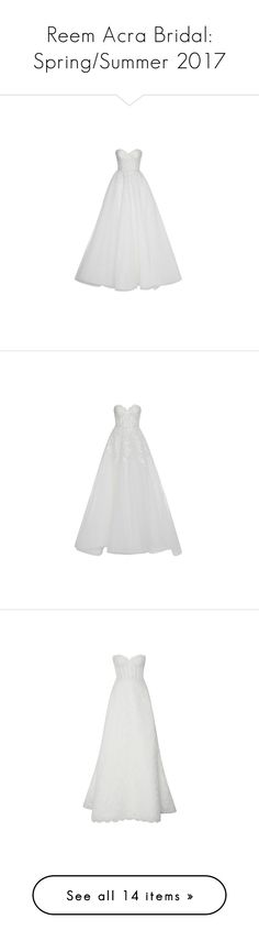 """Reem Acra Bridal: Spring/Summer 2017"" by livnd ❤ liked on Polyvore featuring collection, bridal, ReemAcra, springsummer2017, dresses, gowns, tulle gown, white a line dress, white evening dresses and white sweetheart dress"