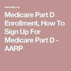 Medicare Part D Enrollment, How To Sign Up For Medicare Part D - AARP