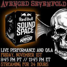 El 1 de noviembre habrá retransmisión en directo de uno de los conciertos de Avenged Sevenfold y una ronda de preguntas y respuestas a través de la web de KROQ.com. La retransmisión estará disponible durante 24h.