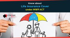 Get life insurance cover under MWP Act