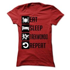Eat, Sleep, Taekwondo and Repeat t shirts - #pullover #fitted shirts. LIMITED AVAILABILITY => https://www.sunfrog.com/Sports/Eat-Sleep-Taekwondo-and-Repeat--Limited-Edition-Ladies.html?id=60505