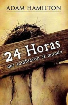 24 Horas que cambiaron el mundo / 24 Hours That Changed the World