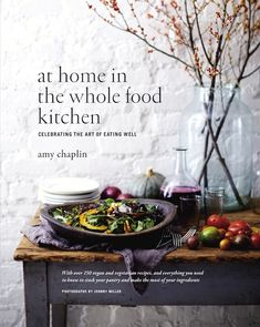 At Home in the Whole Food Kitchen: Celebrating the Art of Eating Well by Amy Chaplin. Greatest veg cookbook I've ever owned. Whole Foods, Whole Food Recipes, Healthy Recipes, Healthy Meals, Vegetarian Cookbook, My Cookbook, Cookbook Cover Design, Healthy Cook Books, Best Cookbooks