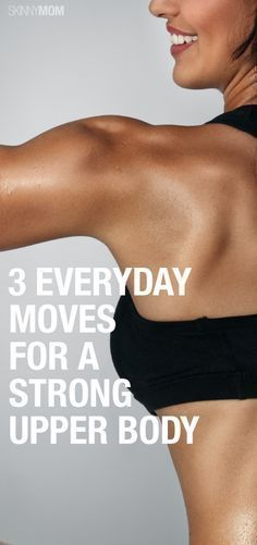 Simple moves for a stronger upper body!