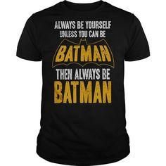 Batman Be Batman