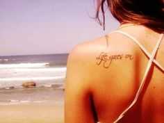 Sexy Small Quote Tattoos for Girls - Life Goes on Small Quote Tattoos for Girls