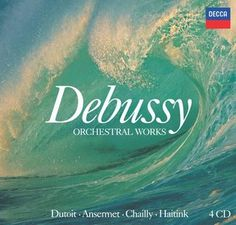 Debussy Orchestral Works Dutoit/Chailly/Haitink - Decca