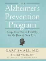 The Alzheimer's Prevention Program: Keep Your Brain Healthy For the Rest of Your Life by Gary Small and Gigi Vorgan. Search for this and other summer reading titles at thelosc.org.