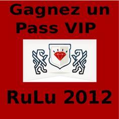 Gagnez un Pass VIP pour RuLu 2012