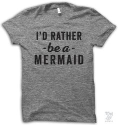 I'd rather be a mermaid! Digitally printed on an athletic tri-blend t-shirt. You'll love it's classic fit and ultra-soft feel. 50% Polyester / 25% Rayon / 25% Cotton. Each shirt is printed to order an