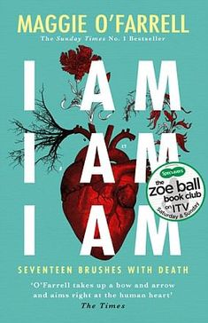 Find out more about book 6 of Zoe Ball's Book Club on ITV, the extraordinary memoir I am, I am, I am by Maggie O'Farrell Film Books, Book Club Books, Books To Read, My Books, Maggie O Farrell, The Sunday Times, Page Turner, Number One, Reading Lists