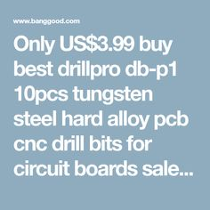 Only US$3.99 buy best drillpro db-p1 10pcs tungsten steel hard alloy pcb cnc drill bits for circuit boards sale online store at wholesale price. US/EU direct. - Banggood Mobile