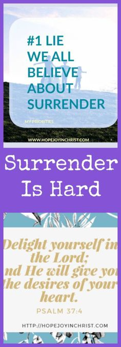 Surrender Is Hard [The #1 Lie we believe about Surrender and how it affects our priorities]