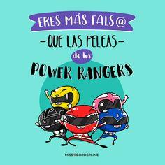 Eres más fals@ que las peleas de los Power Rangers! #humor #graciosas #frases #divertidas #funny #powerrangers