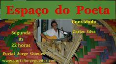 Web Rádio & Tv Espaço Jorge Guedes: Espaço do Poeta com o Convidado Carlos Silva não P...