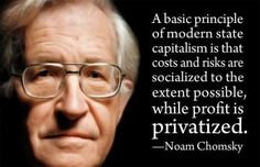 Modern state capitalism...Noam Chomsky