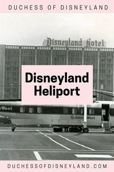 Disneyland Heliport - Duchess of Disneyland Disneyland History, People Fly, Park, Parks