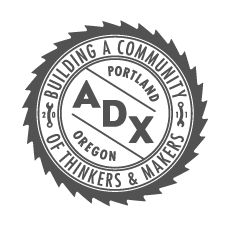 ADX / Portland, OR | Building a Community of Thinkers & Makers - Portland Made! - April