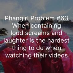 """purplestreak8: """"phangirl-relatables: """"Especially when people are around you """" So very true. I love how there are so many of these problems """" Omg I didn't realize"""