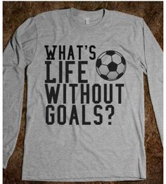 Goals Soccer Skreened T-shirts Organic Shirts Hoodies Kids Tees Baby One - Quote Shirts Fashion - Ideas of Quote Shirts Fashion - Goals Soccer Skreened T-shirts Organic Shirts Hoodies Kids Tees Baby One-Pieces and Tote Bags Soccer Mom Shirt, Soccer Gear, Soccer Gifts, Kids Soccer, Play Soccer, Soccer Stuff, Soccer Goalie, Soccer Cleats, Football Soccer