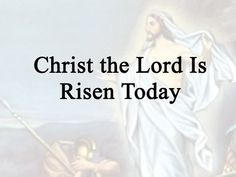 Christ the Lord Is Risen Today | Celebrating Holidays -- You Tube Lyric Video