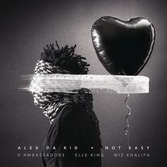 Not Easy, a song by Alex Da Kid, X Ambassadors, Elle King, Wiz Khalifa on Spotify